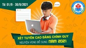 ➦XÉT TUYỂN CAO ĐẲNG CHÍNH QUY 2021- Đợt bổ sung